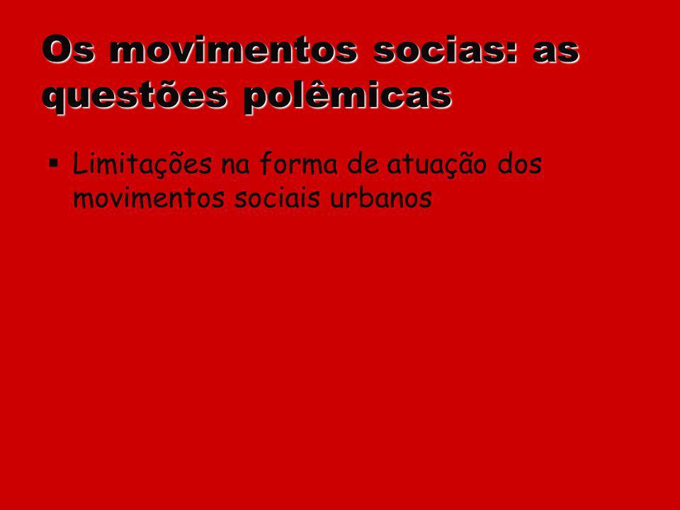 Os movimentos socias: as questões polêmicas