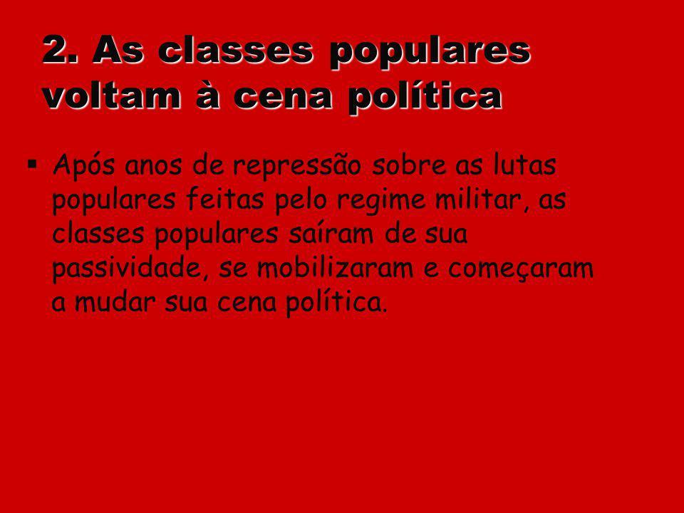 2. As classes populares voltam à cena política