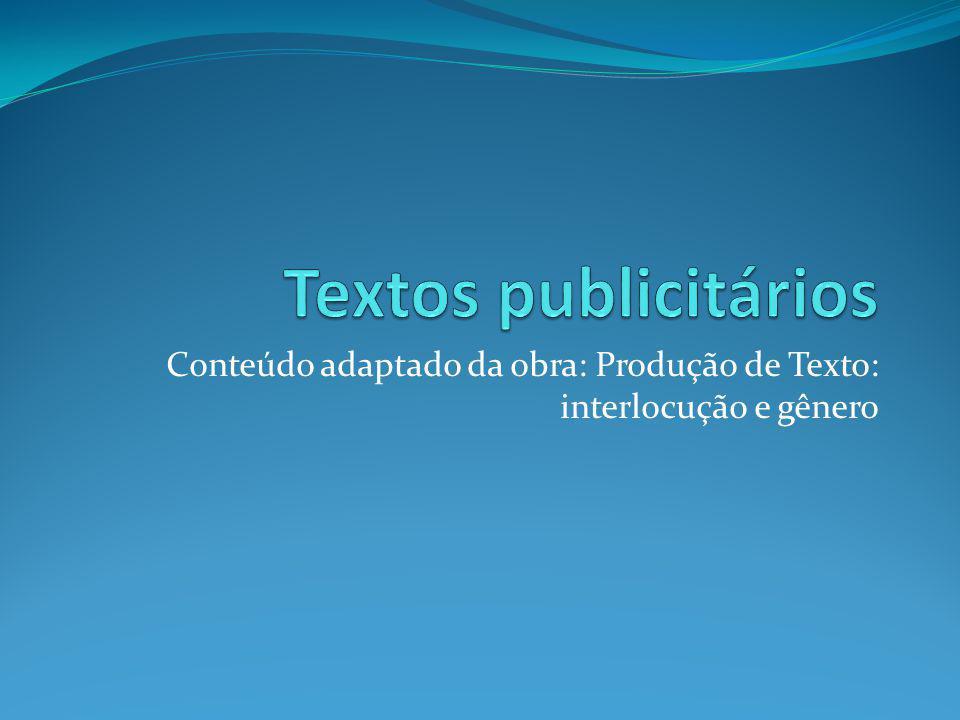 Conteúdo adaptado da obra: Produção de Texto: interlocução e gênero