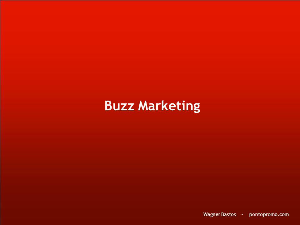 Buzz Marketing Wagner Bastos – pontopromo.com