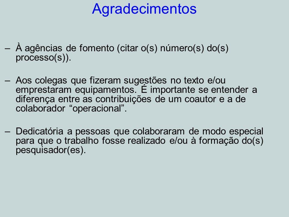 Agradecimentos À agências de fomento (citar o(s) número(s) do(s) processo(s)).