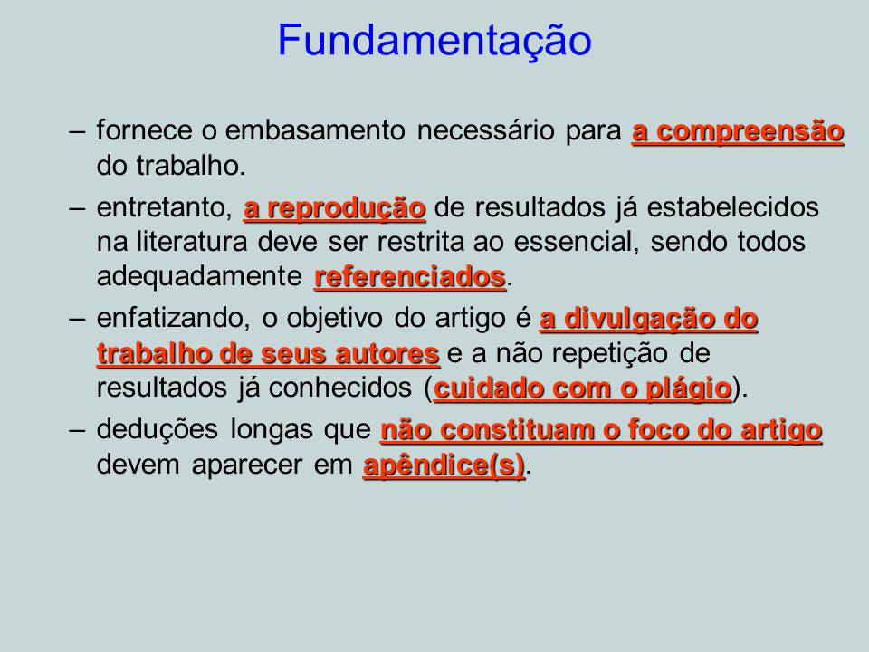 Fundamentação fornece o embasamento necessário para a compreensão do trabalho.