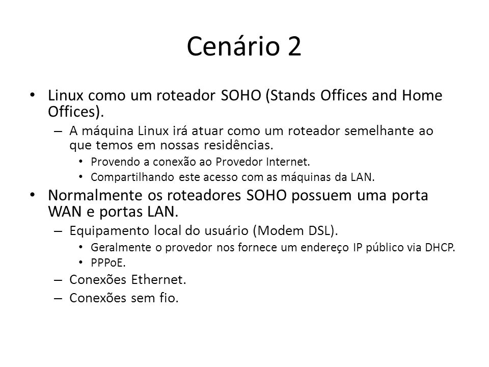 Cenário 2 Linux como um roteador SOHO (Stands Offices and Home Offices).