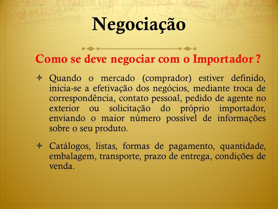 Negociação Como se deve negociar com o Importador