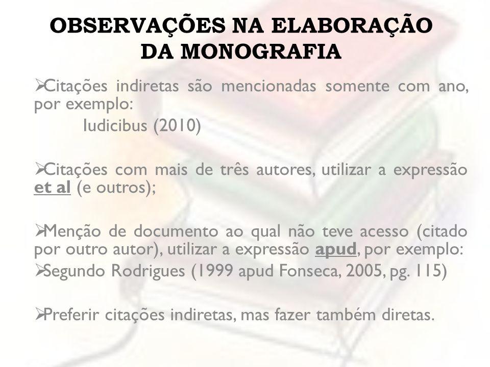 OBSERVAÇÕES NA ELABORAÇÃO DA MONOGRAFIA