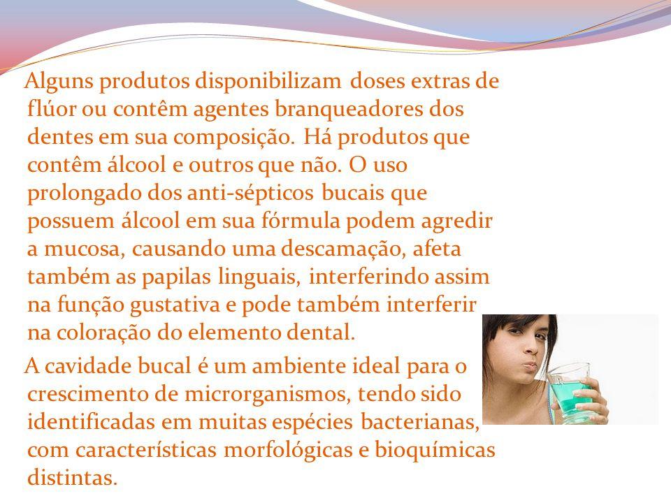 Alguns produtos disponibilizam doses extras de flúor ou contêm agentes branqueadores dos dentes em sua composição.