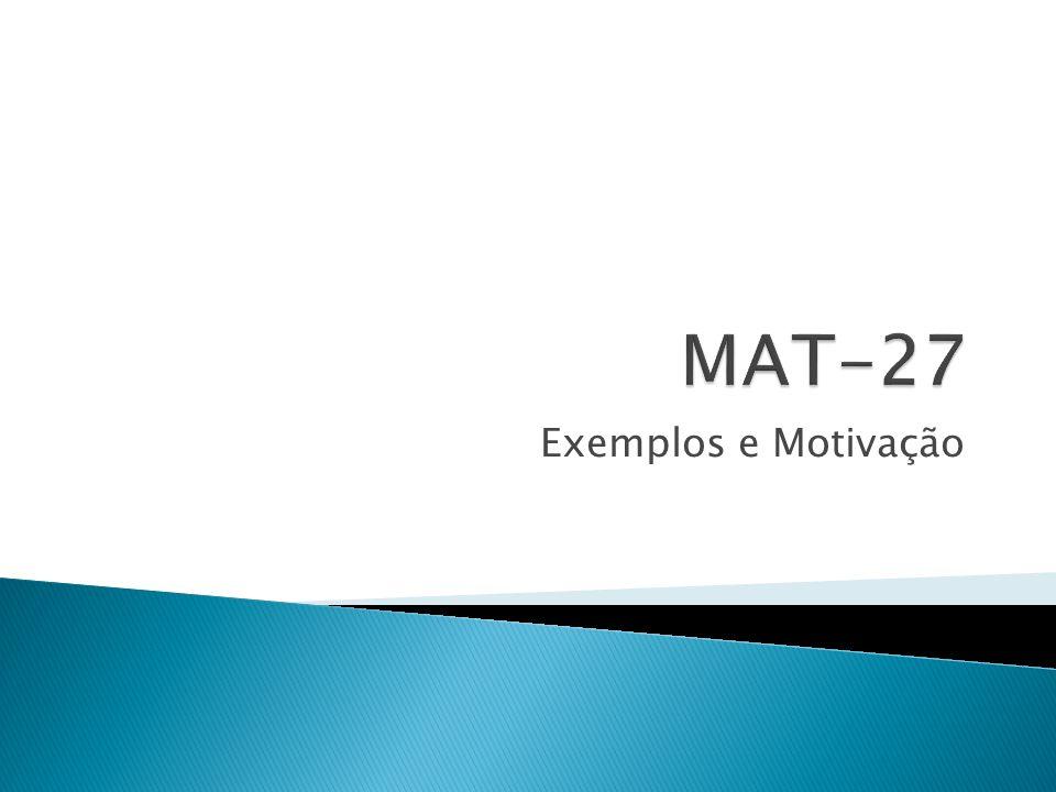 MAT-27 Exemplos e Motivação