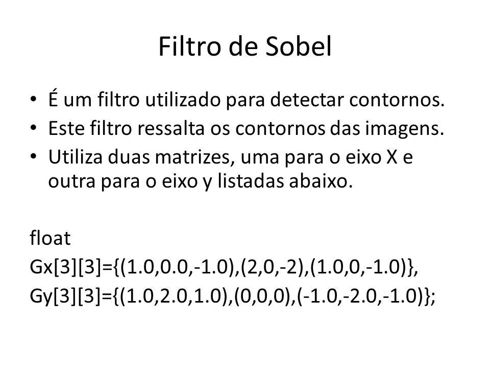 Filtro de Sobel É um filtro utilizado para detectar contornos.