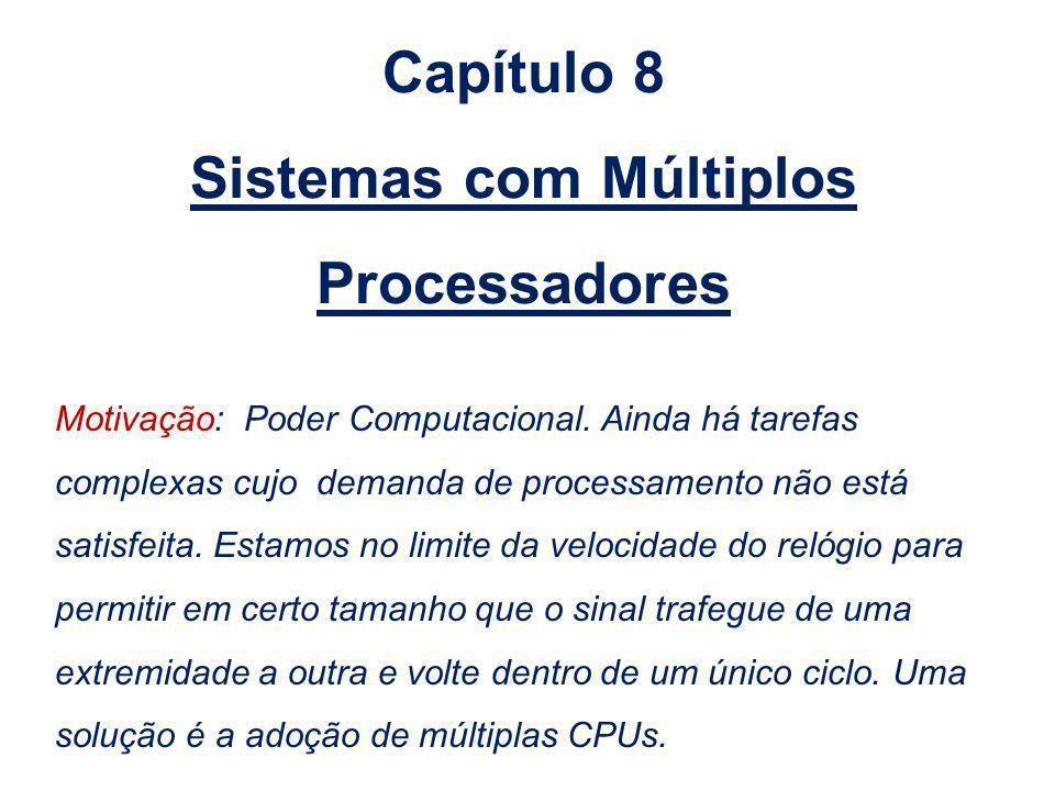 Capítulo 8 Sistemas com Múltiplos Processadores