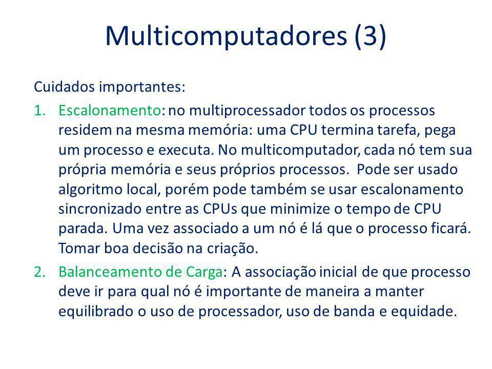 Multicomputadores (3) Cuidados importantes: