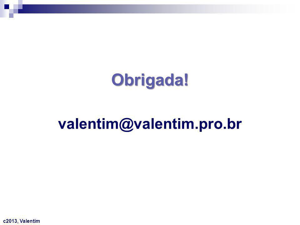 Obrigada! valentim@valentim.pro.br