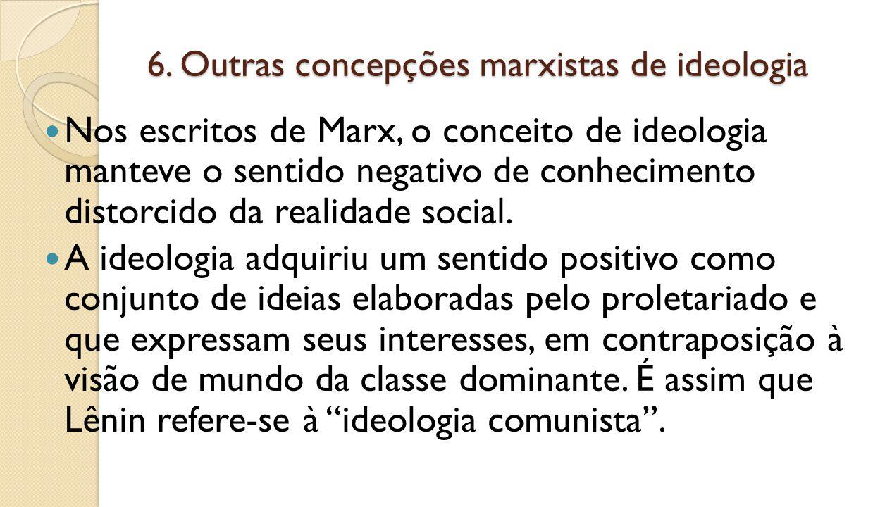 6. Outras concepções marxistas de ideologia