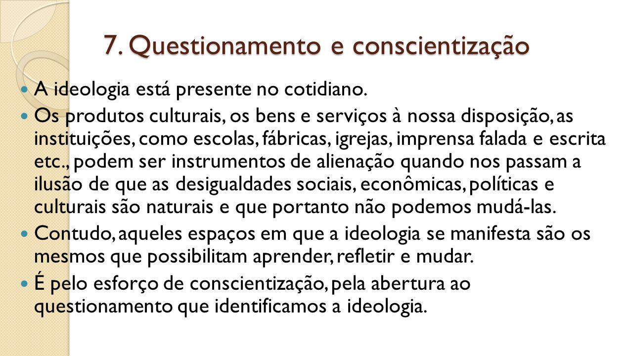 7. Questionamento e conscientização