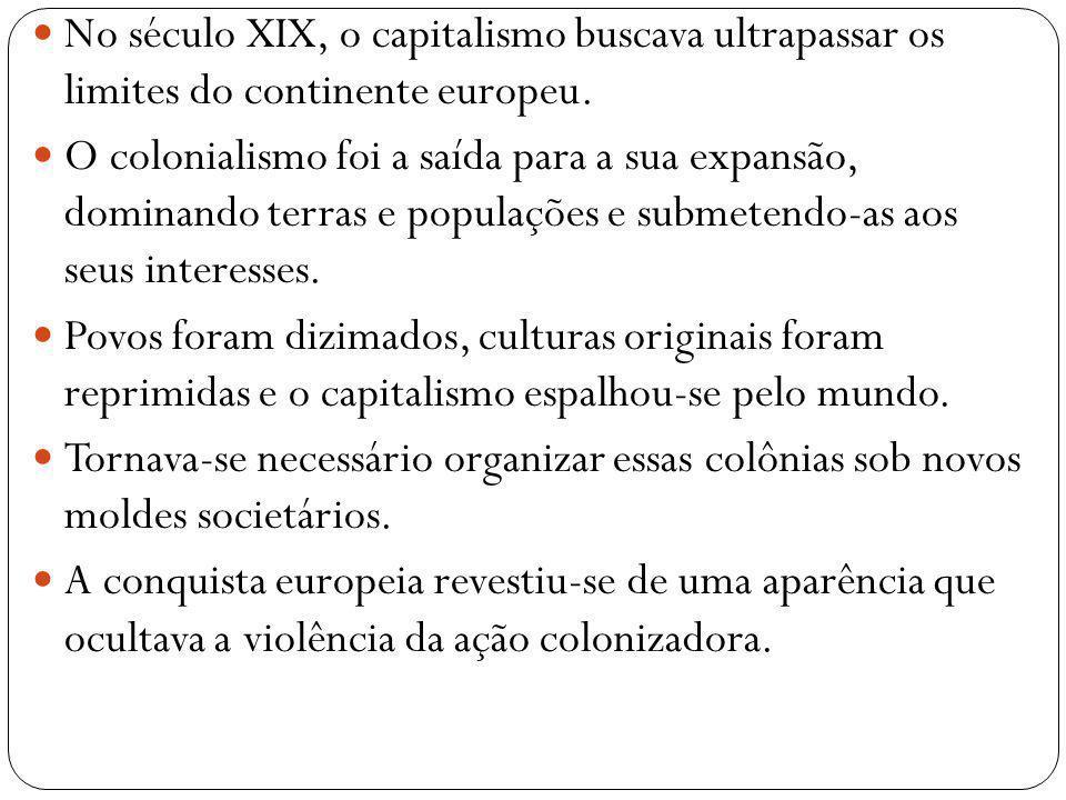 No século XIX, o capitalismo buscava ultrapassar os limites do continente europeu.