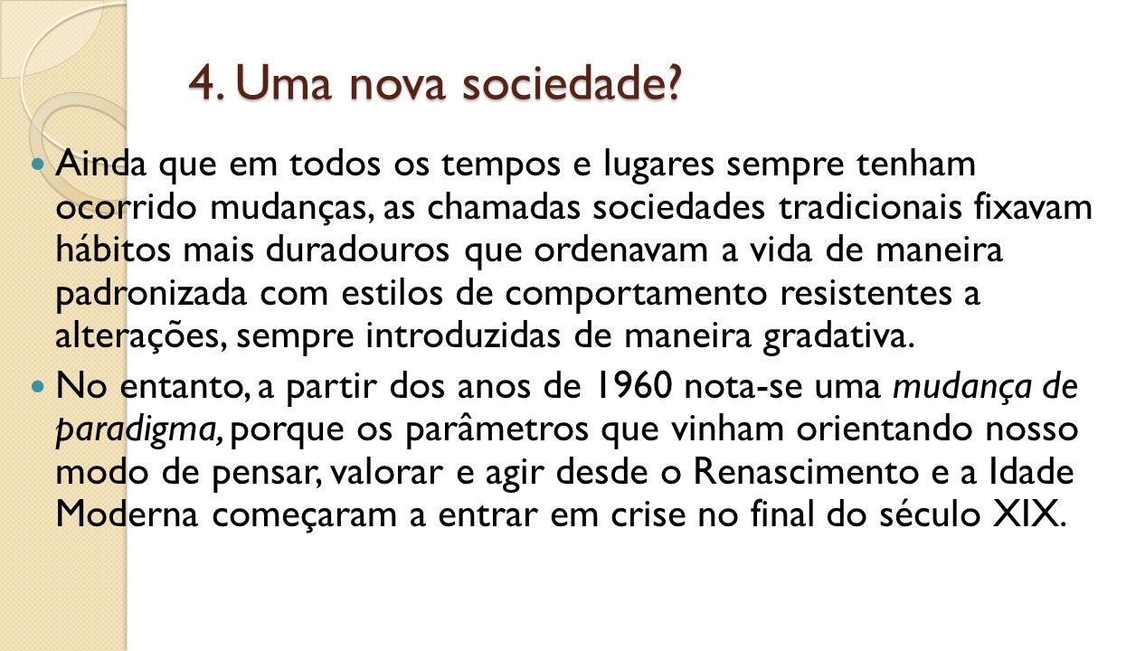 4. Uma nova sociedade