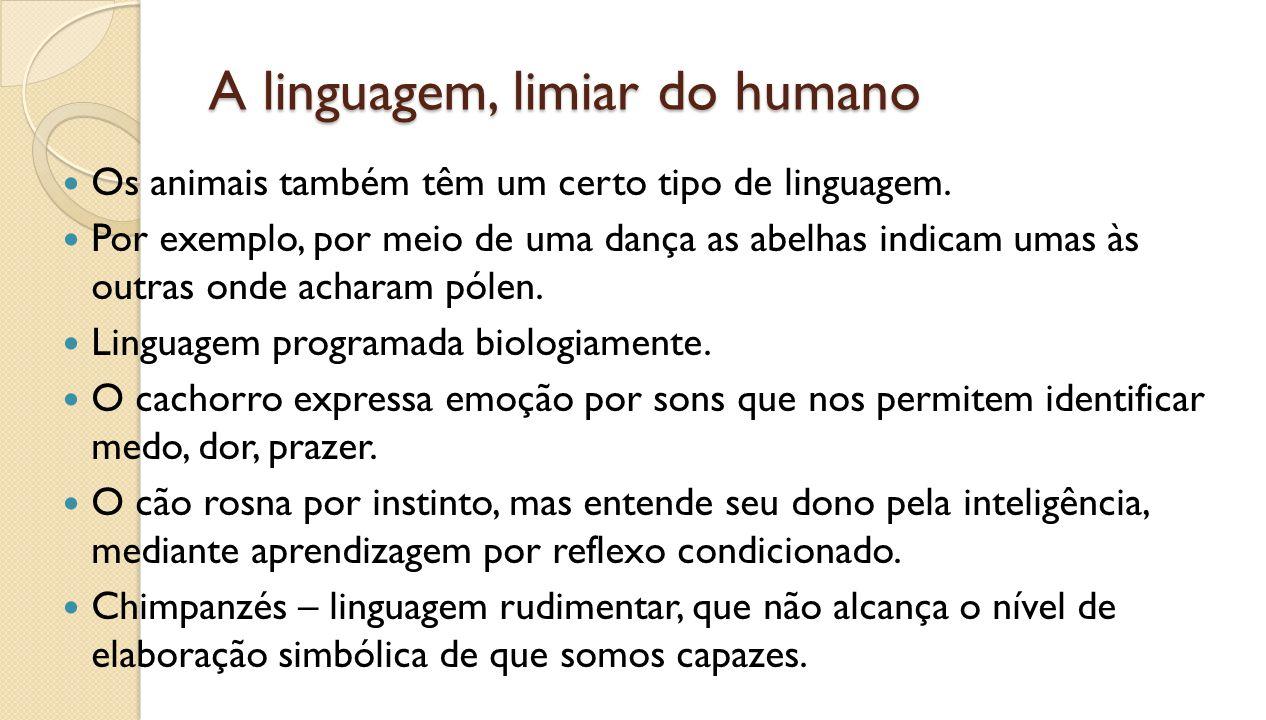 A linguagem, limiar do humano