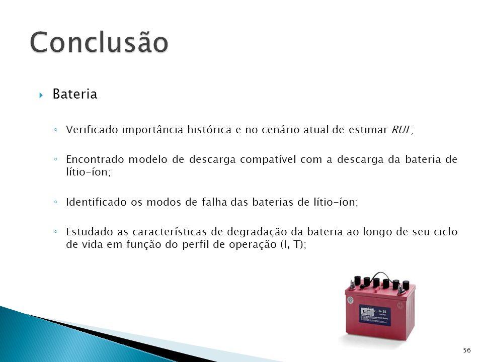 Conclusão Bateria. Verificado importância histórica e no cenário atual de estimar RUL;