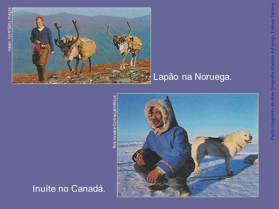 Lapão na Noruega. Inuíte no Canadá.