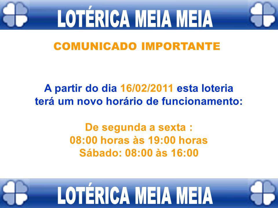LOTÉRICA MEIA MEIA LOTÉRICA MEIA MEIA COMUNICADO IMPORTANTE