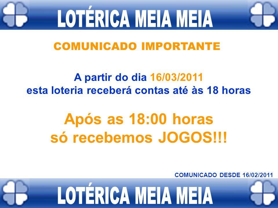 COMUNICADO IMPORTANTE esta loteria receberá contas até às 18 horas