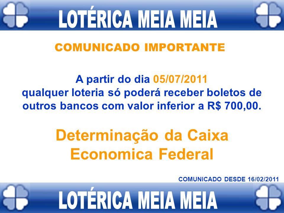 COMUNICADO IMPORTANTE Determinação da Caixa Economica Federal