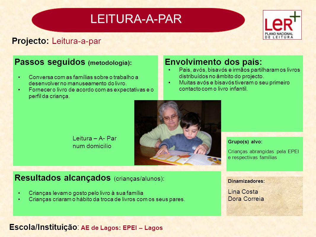LEITURA-A-PAR Projecto: Leitura-a-par Passos seguidos (metodologia):