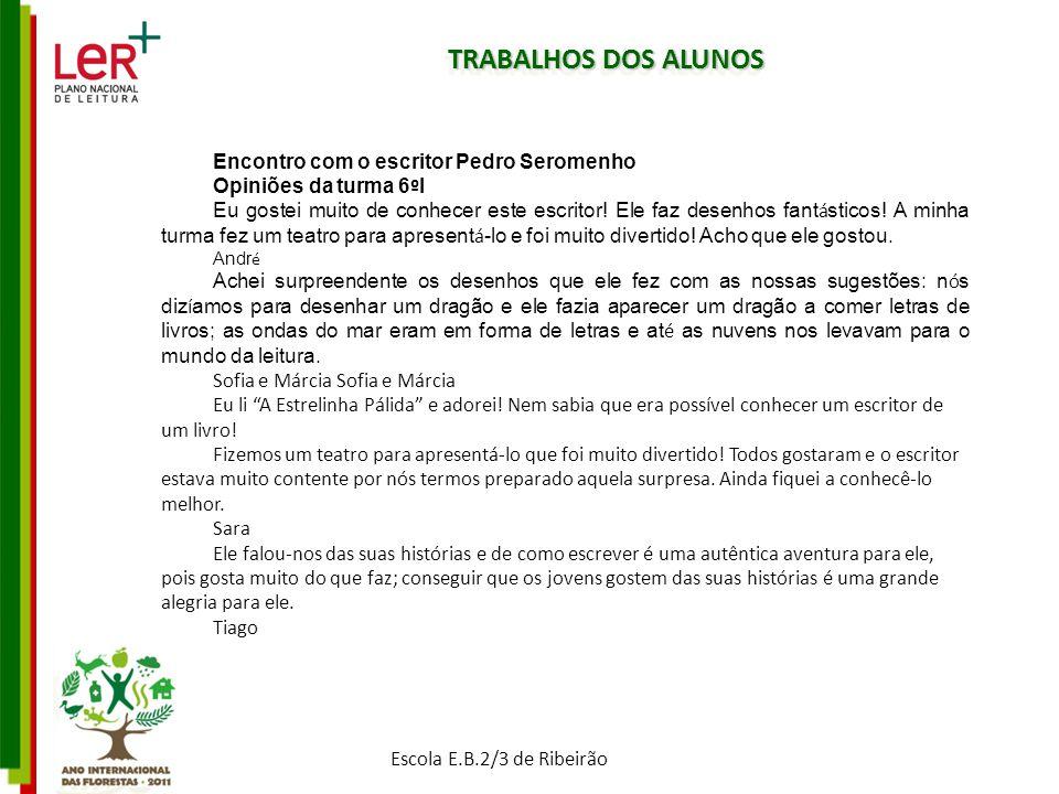 TRABALHOS DOS ALUNOS Encontro com o escritor Pedro Seromenho
