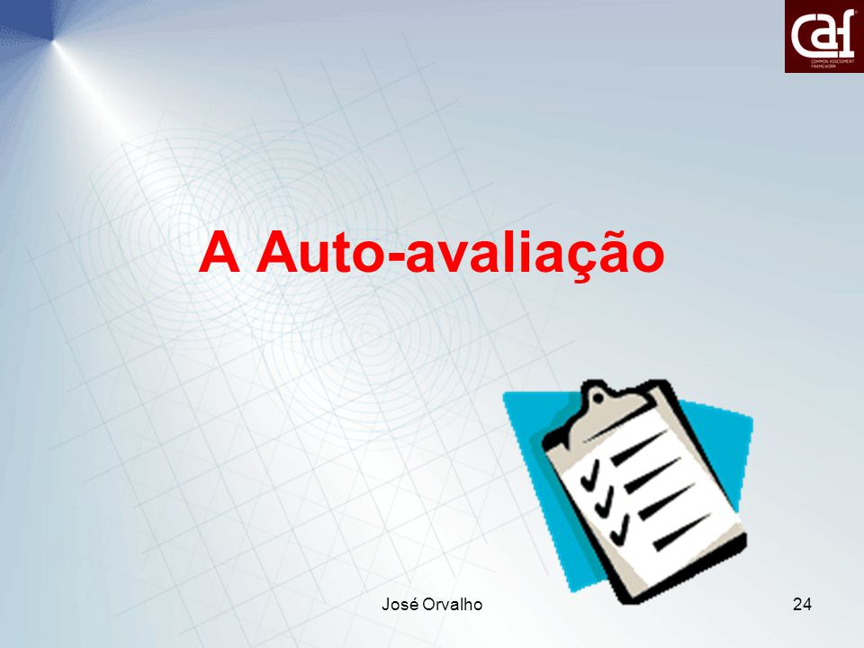 A Auto-avaliação José Orvalho José Orvalho