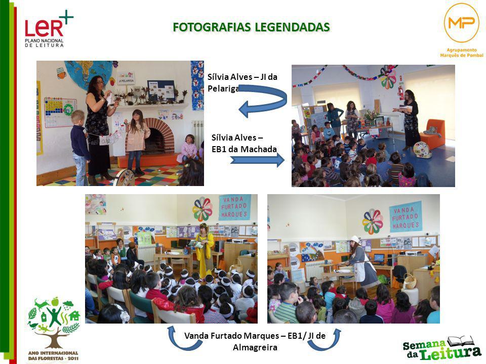 FOTOGRAFIAS LEGENDADAS Vanda Furtado Marques – EB1/ JI de Almagreira
