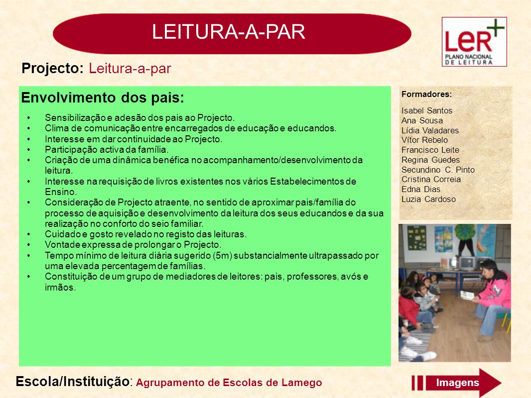 LEITURA-A-PAR Projecto: Leitura-a-par Envolvimento dos pais: