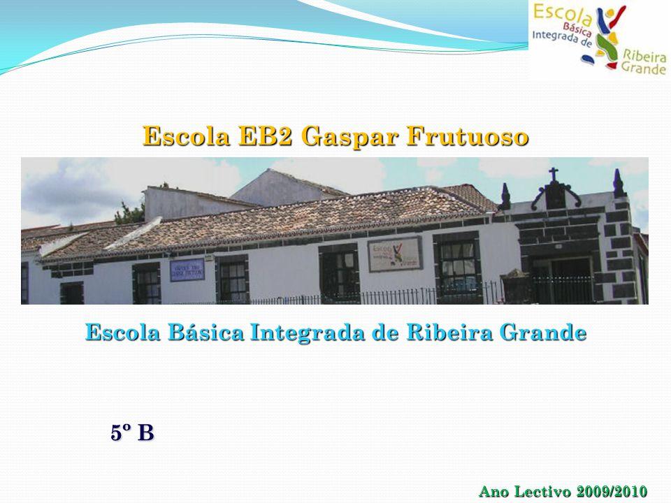 Escola EB2 Gaspar Frutuoso Escola Básica Integrada de Ribeira Grande