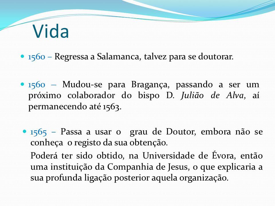 Vida 1560 – Regressa a Salamanca, talvez para se doutorar.