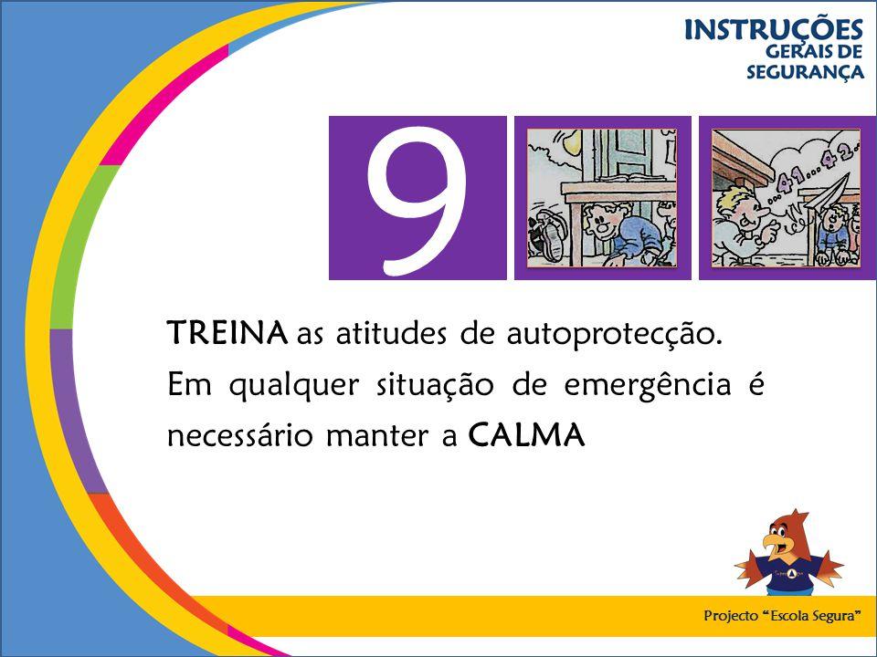 9 TREINA as atitudes de autoprotecção.
