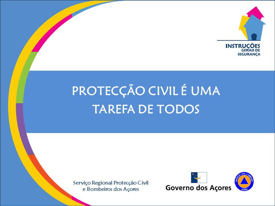 PROTECÇÃO CIVIL É UMA TAREFA DE TODOS Serviço Regional Protecção Civil