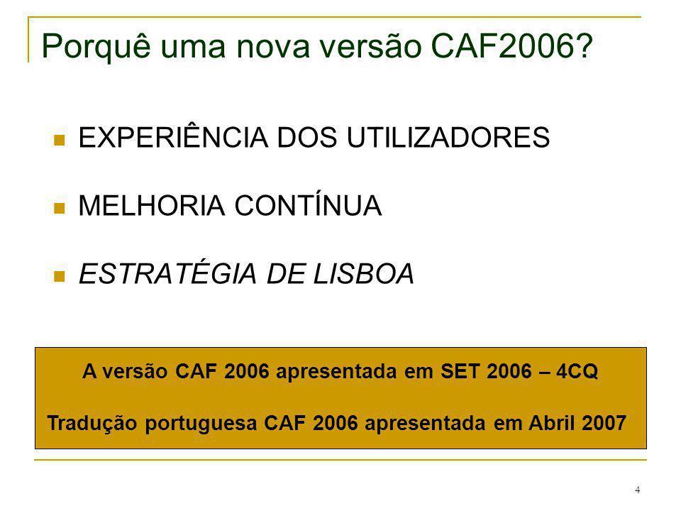 Porquê uma nova versão CAF2006