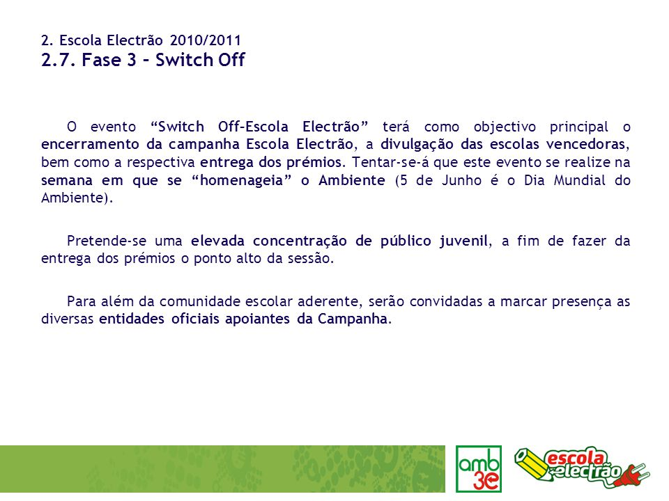 2. Escola Electrão 2010/2011 2.7. Fase 3 – Switch Off