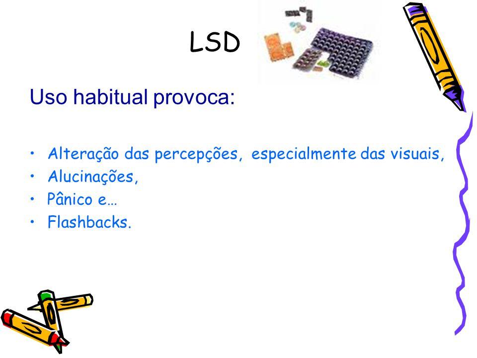 LSD Uso habitual provoca: