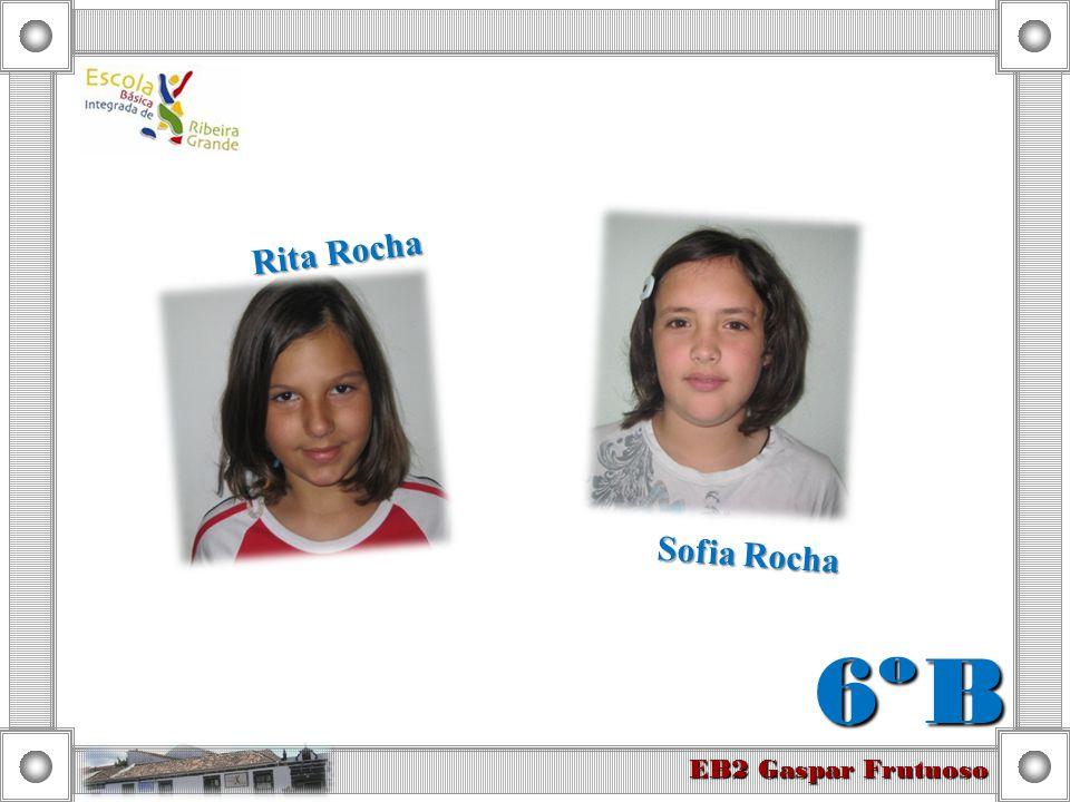 Rita Rocha Sofia Rocha 6º B EB2 Gaspar Frutuoso