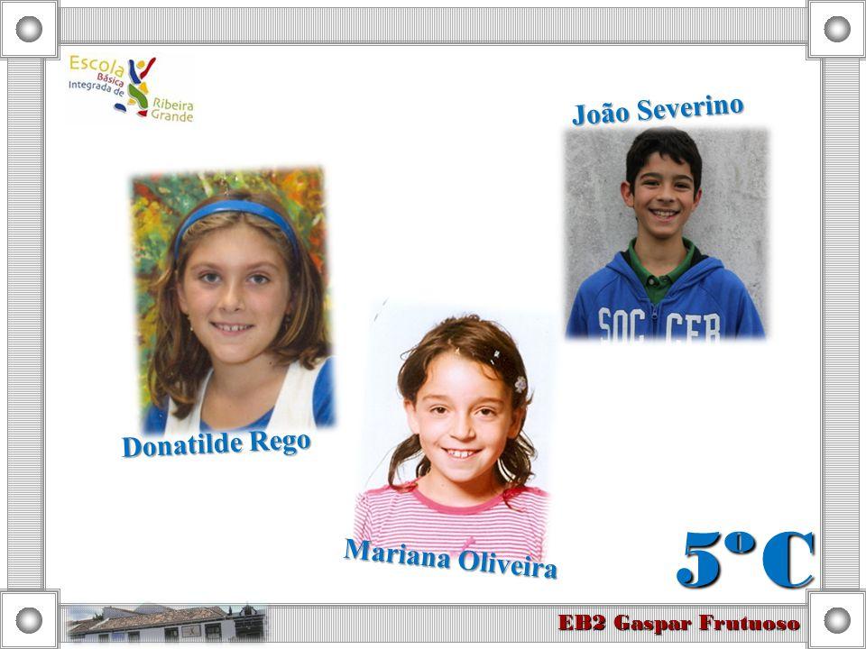 João Severino Donatilde Rego 5º C Mariana Oliveira EB2 Gaspar Frutuoso