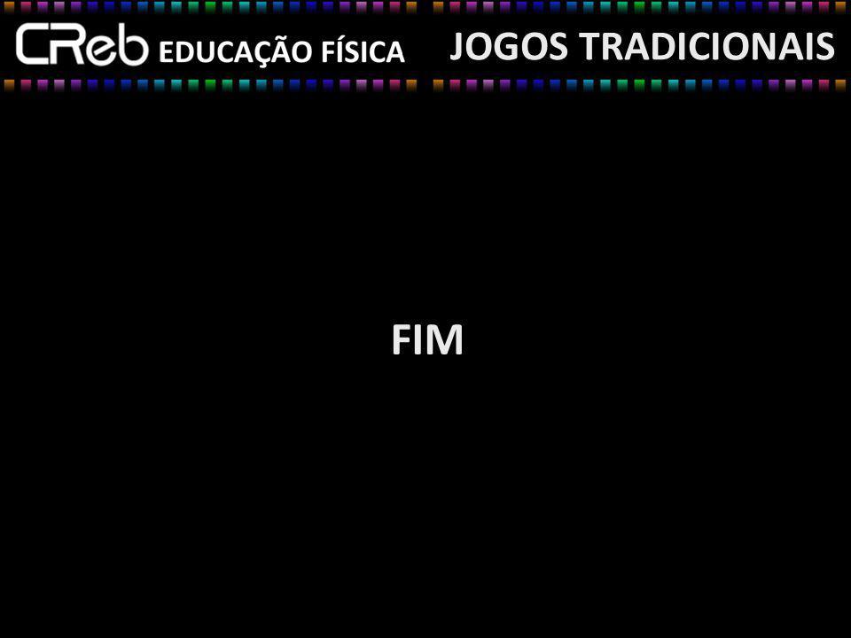 JOGOS TRADICIONAIS FIM