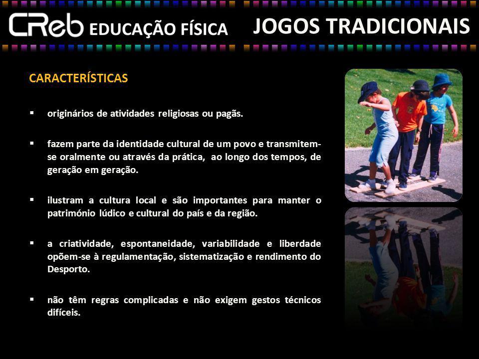 JOGOS TRADICIONAIS CARACTERÍSTICAS