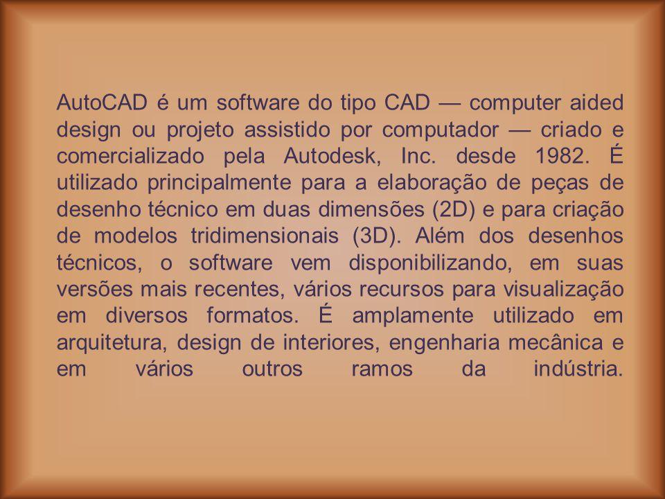 AutoCAD é um software do tipo CAD — computer aided design ou projeto assistido por computador — criado e comercializado pela Autodesk, Inc.