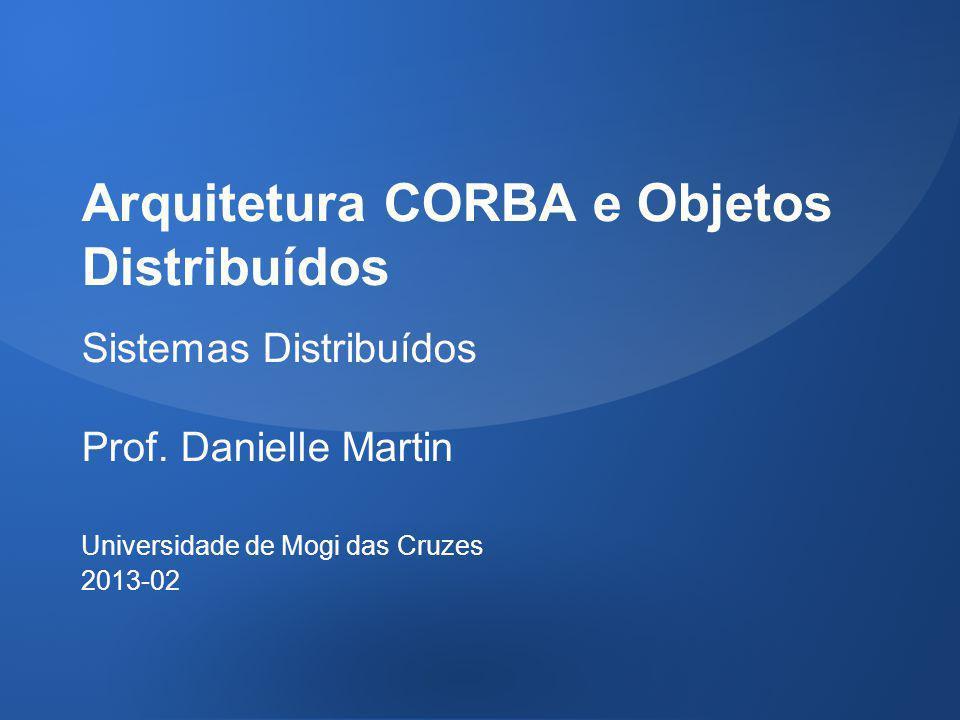 Arquitetura CORBA e Objetos Distribuídos