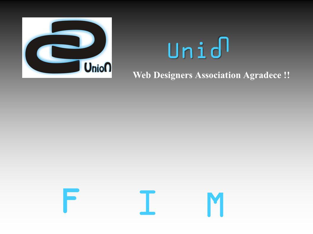 U Unio Web Designers Association Agradece !! F I M 13