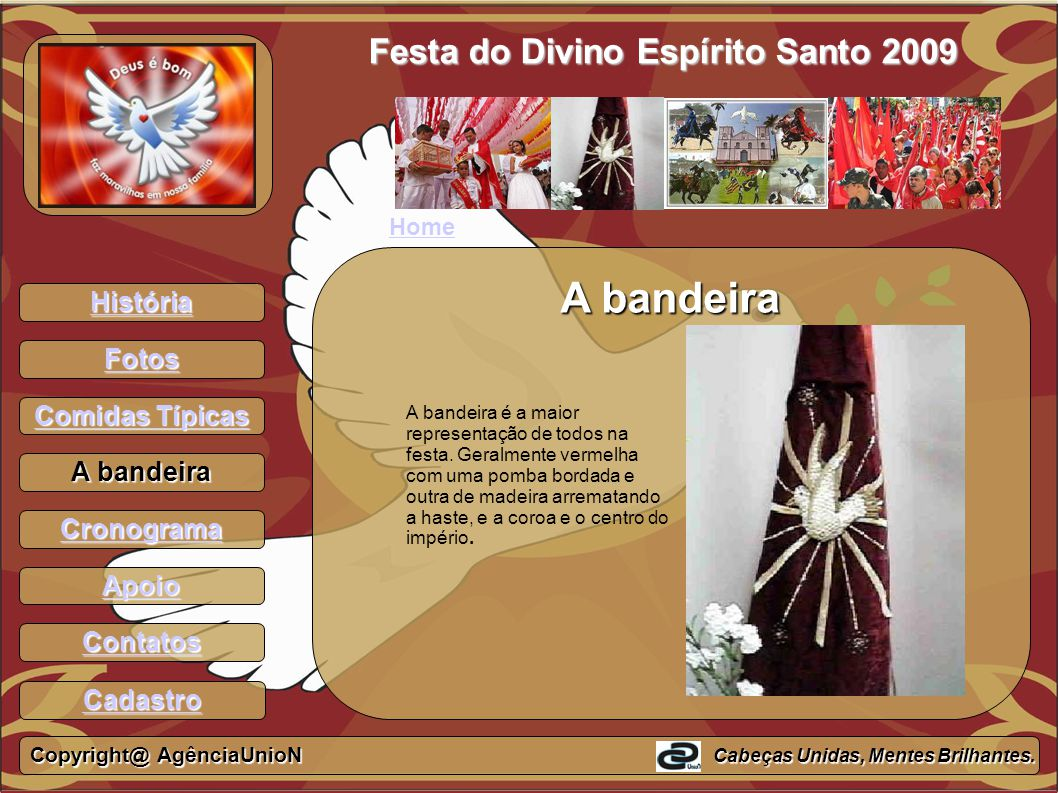 A bandeira Festa do Divino Espírito Santo 2009 História Fotos