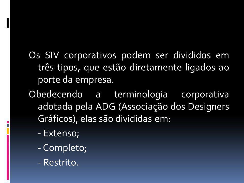 Os SIV corporativos podem ser divididos em três tipos, que estão diretamente ligados ao porte da empresa.