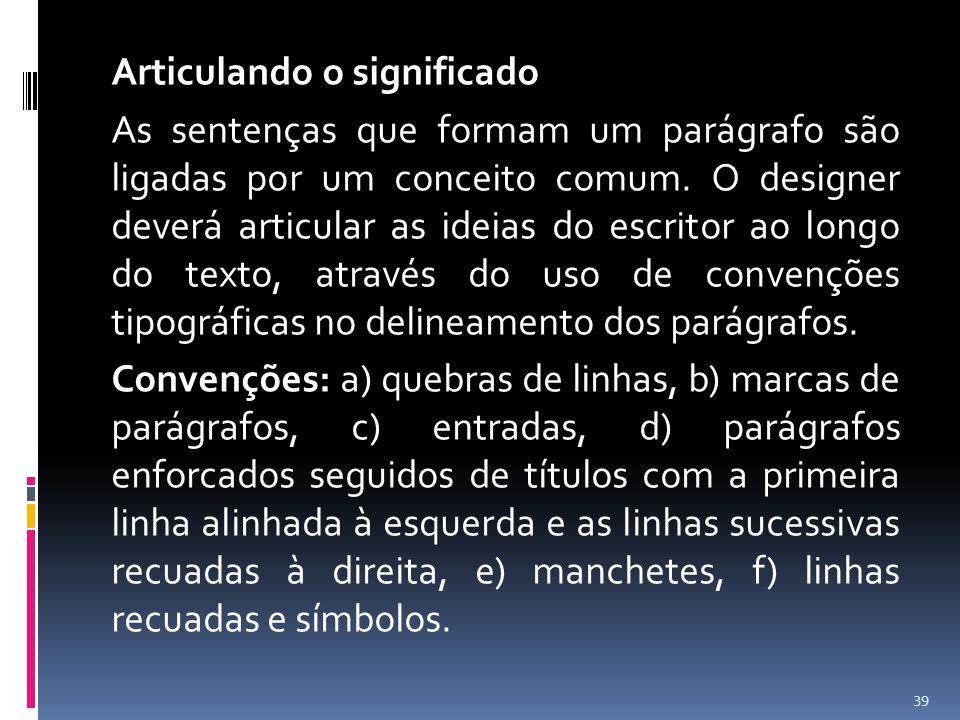 Articulando o significado As sentenças que formam um parágrafo são ligadas por um conceito comum.