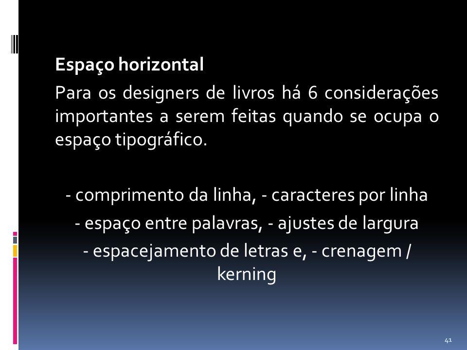 Espaço horizontal Para os designers de livros há 6 considerações importantes a serem feitas quando se ocupa o espaço tipográfico.