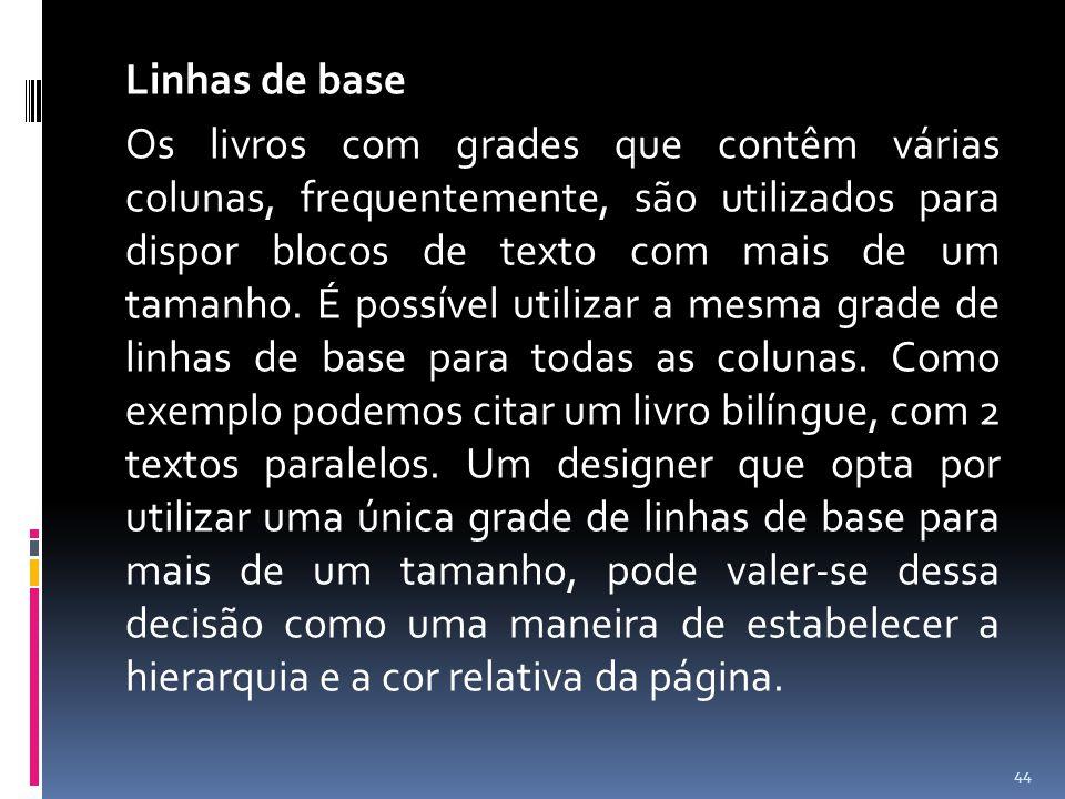 Linhas de base Os livros com grades que contêm várias colunas, frequentemente, são utilizados para dispor blocos de texto com mais de um tamanho.