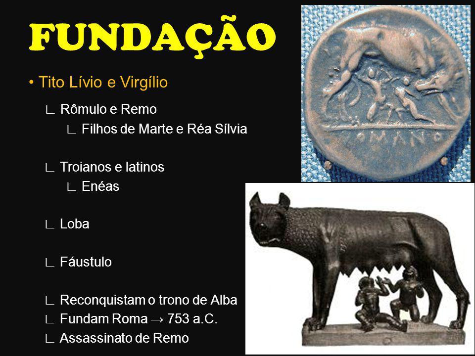 FUNDAÇÃO ∟ Rômulo e Remo • Tito Lívio e Virgílio